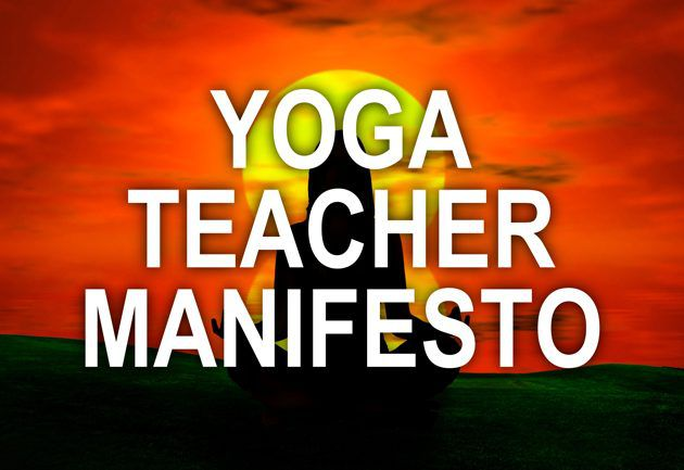 The Yoga Teacher Manifesto - 10 Steps To Becoming A Great Yoga Teacher