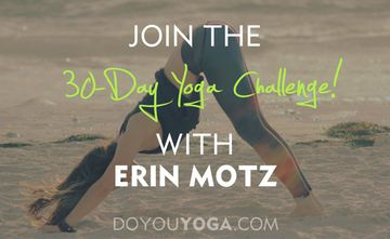 Join The 30-Day Yoga Challenge with Erin Motz!