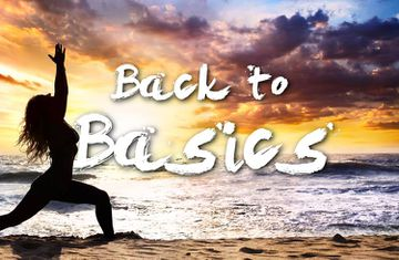 3 Reasons You Should Go Back To The Yoga Basics