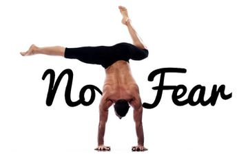 How To Ditch Your Fear And Boost Your Yoga...And Your Life
