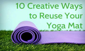 10 Creative Ways To Reuse Your Old Yoga Mat