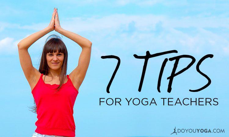 7 Tips For Yoga Teachers