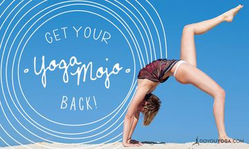 What To Do When You Lose Your Yoga Mojo