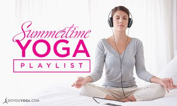 What's In Your Summertime Yoga Playlist?