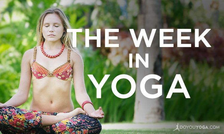 The Week In Yoga #11