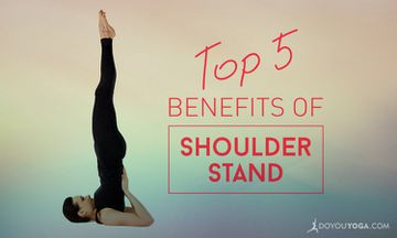Top 5 Health Benefits Of Shoulder Stand