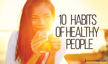 10 Habits Of Healthy People