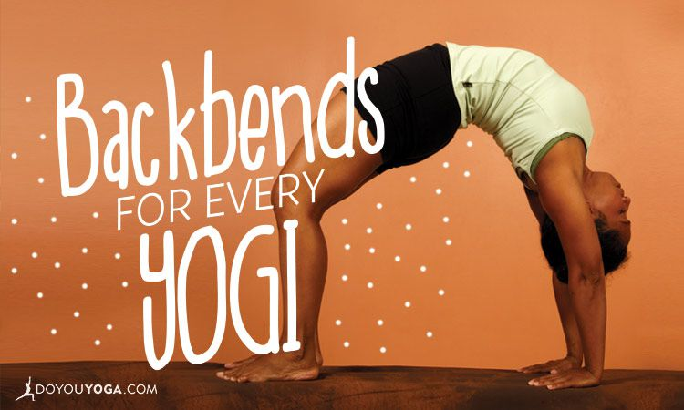 6 Backbends For Every Yoga Practice Level