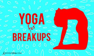 Yoga To Help You Heal From Breakups