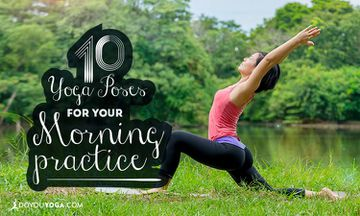 10 Awesome Yoga Poses To Practice In The Morning