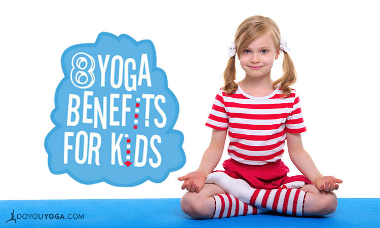 8 Benefits of Yoga For Kids