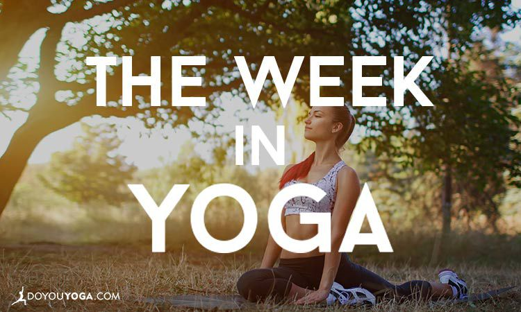 The Week In Yoga #25