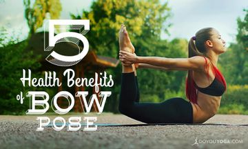 5 Health Benefits of Bow Pose