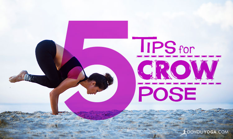 5 Tips for Crow Pose (With Video)