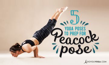 5 Yoga Poses to Prepare for Peacock Pose