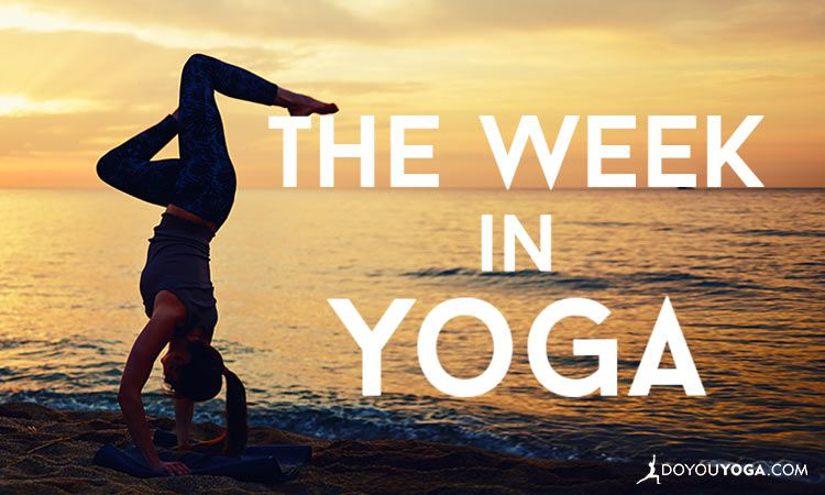 The Week In Yoga #28