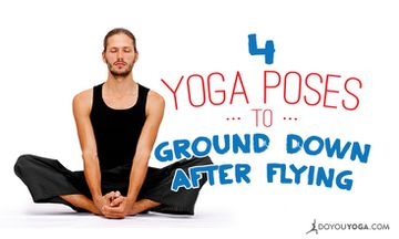 4 Yoga Poses to Ground Your Energy After Flying