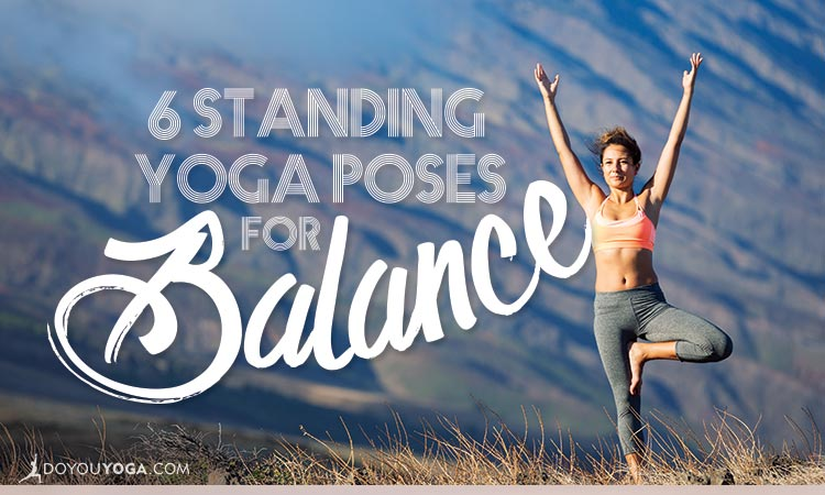 6 Standing Yoga Poses to Improve Your Balance