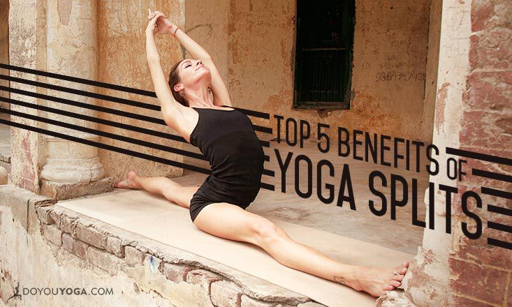 Top 5 Benefits of Splits Pose