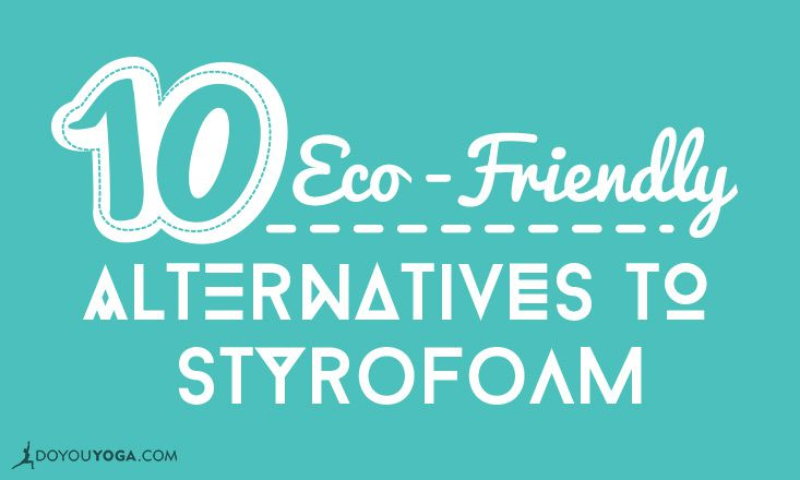 10 Eco-Friendly Alternatives to Styrofoam