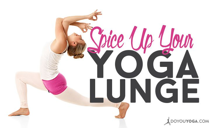 4 Ways to Spice Up Your Yoga Lunge