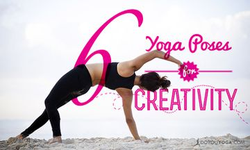 6 Yoga Poses to Inject Creativity into Your World