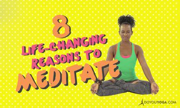 8 Life-Changing Reasons To Meditate