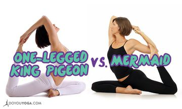 The Difference Between Mermaid Pose and One-Legged King Pigeon Pose