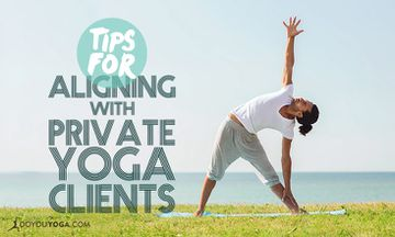 Tips for Aligning With Private Yoga Clients