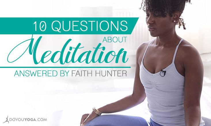 10 Questions About Meditation Answered By Faith Hunter