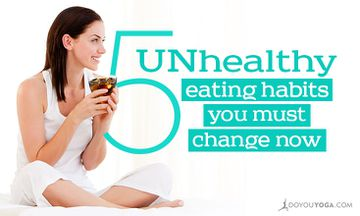 5 Unhealthy Eating Habits You Must Change Now