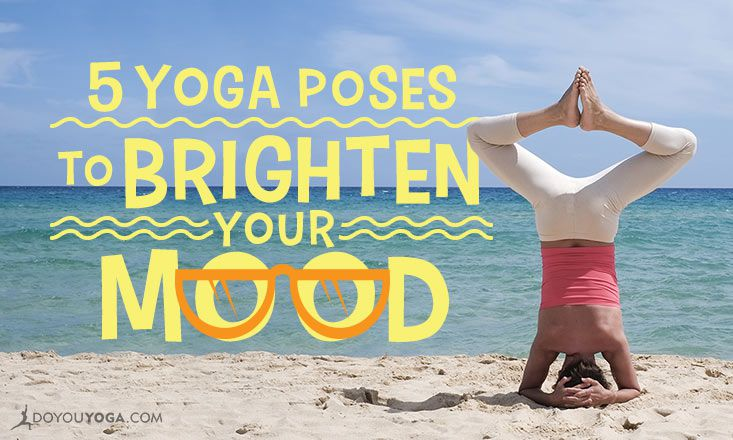 5 Yoga Poses to Help Brighten Your Mood