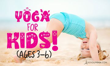 6 Ways to Make Yoga Fun for Children Ages 3-6