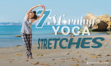 7 Yoga Poses and Exercises for a Good Morning Stretch