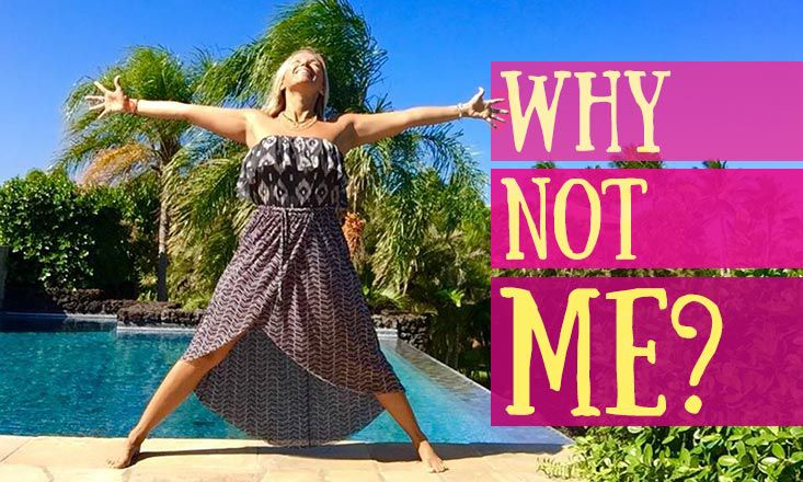 "Living in Possibility: Ask ""Why Not Me?"""
