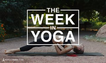 The Week In Yoga #43