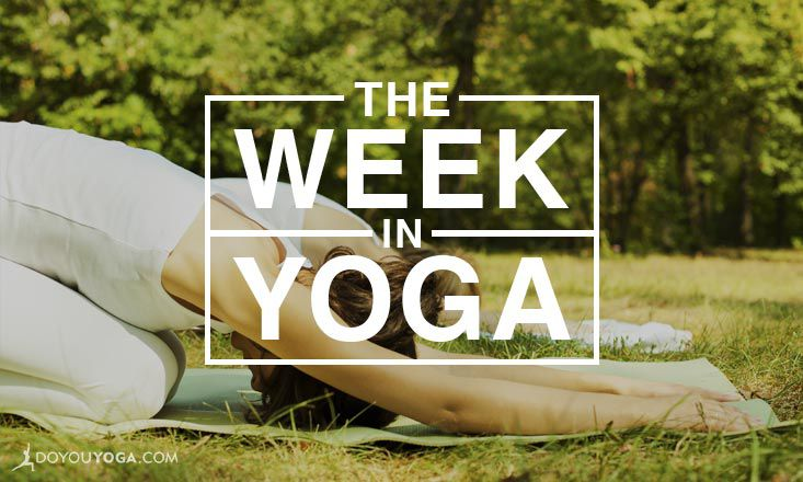 The Week In Yoga #44