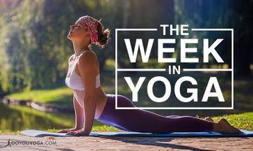 The Week In Yoga #46
