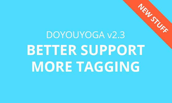 DOYOUYOGA v2.3 Launched - Better Support, More Tagging