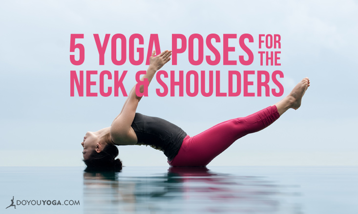 5 Yoga Poses To Relieve Tight Shoulder And Neck Muscles Doyouyoga