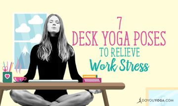7 Yoga Poses You Can Do at Your Work Desk to Relieve Stress