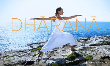How Dharana Can Bring More Focus to Your Yoga Practice and Your Life