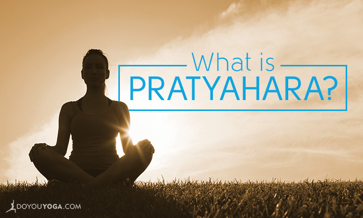 Pratyahara- The 5th Limb of Yoga Explained