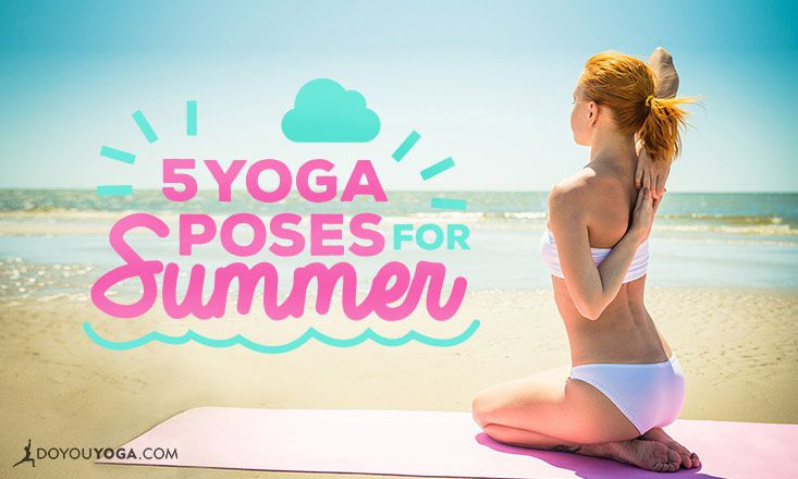 The 5 Best Yoga Poses for Summer