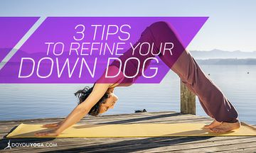 3 Tips to Refine Your Downward Dog
