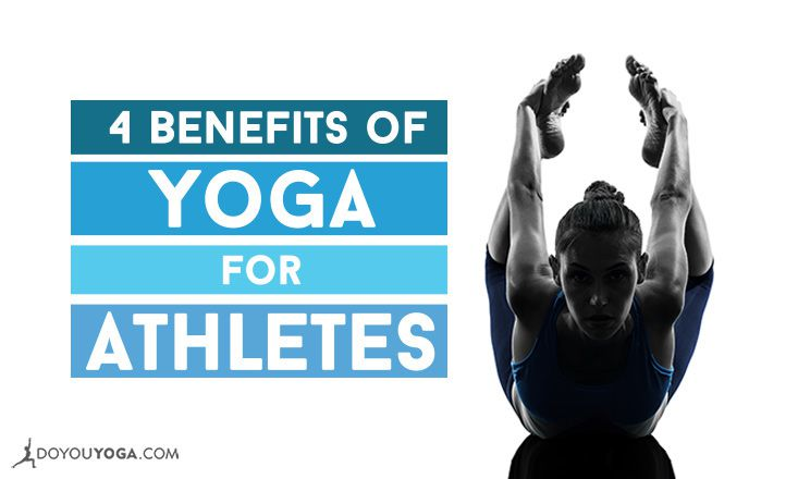 4 Awesome Benefits of Yoga for All Athletes