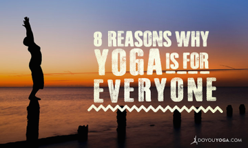 8 Reasons Why Yoga Is For Everyone, Not Just The Super-Bendy