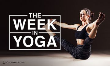 The Week In Yoga #58