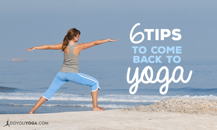 6 Ways to Get Back Into Your Yoga Practice