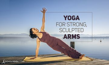 6 Yoga Tips and Poses for Strong, Sculpted Arms